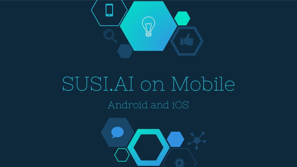 SUSI.AI on Mobile Android and iOS
