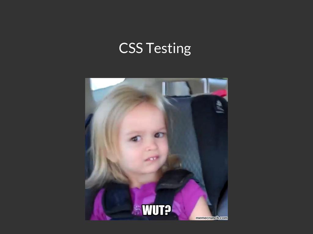 CSS Testing