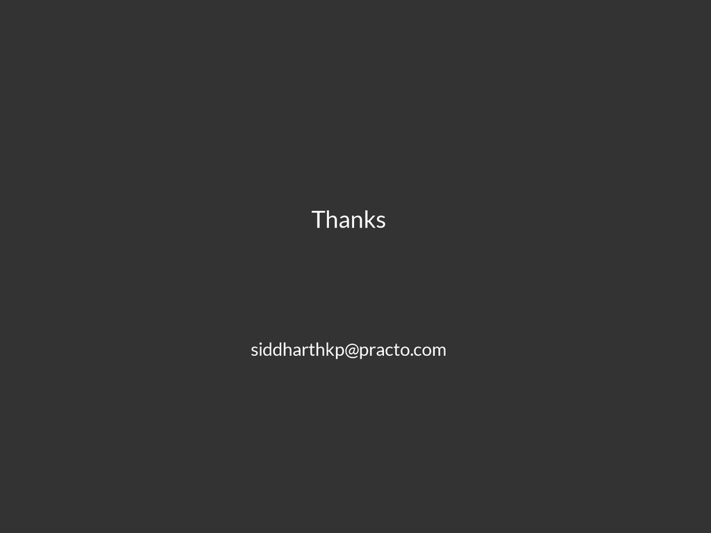 siddharthkp@practo.com Thanks