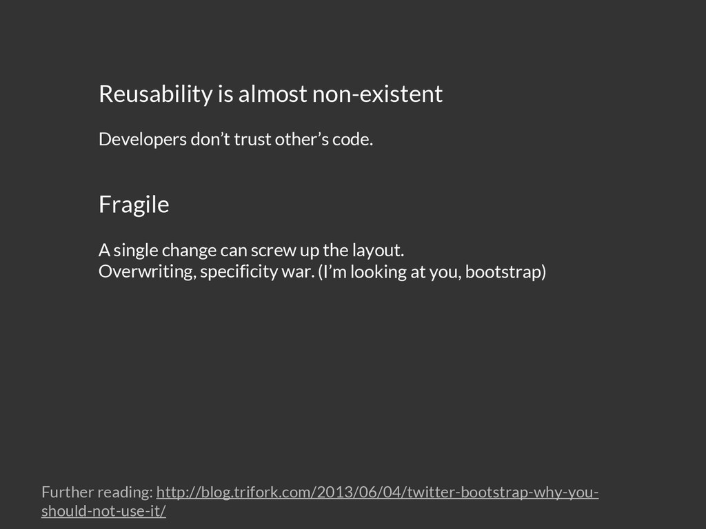 Reusability is almost non-existent Developers d...