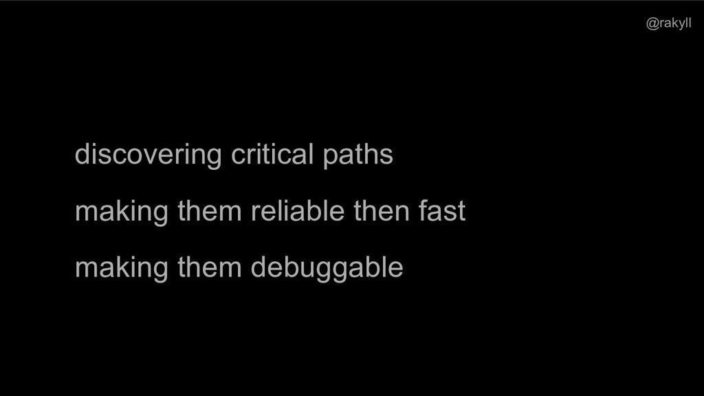 @rakyll discovering critical paths making them ...