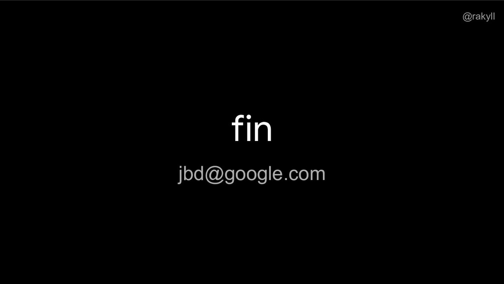 @rakyll fin jbd@google.com