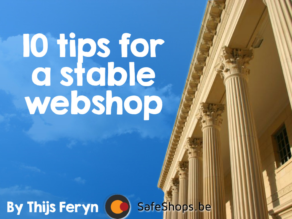 10 tips for a stable webshop By Thijs Feryn