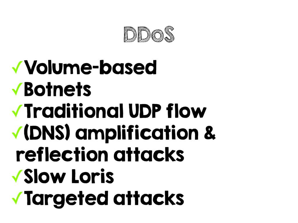 ✓Volume-based ✓Botnets ✓Traditional UDP flow ✓(...