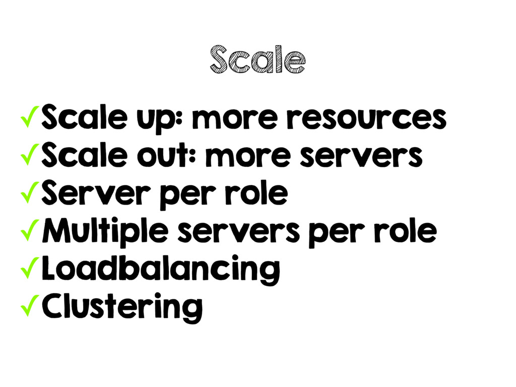✓Scale up: more resources ✓Scale out: more serv...