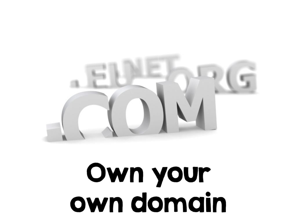 Own your own domain