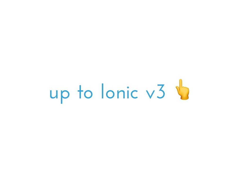 up to Ionic v3