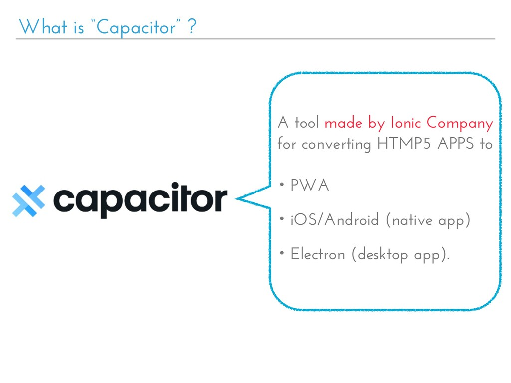 "What is ""Capacitor"" ? A tool made by Ionic Comp..."