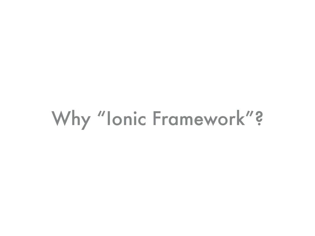 """Why """"Ionic Framework""""?"""