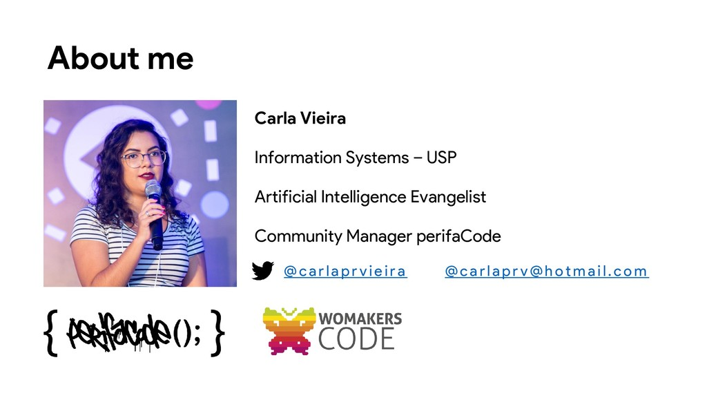 About me Carla Vieira Information Systems – USP...