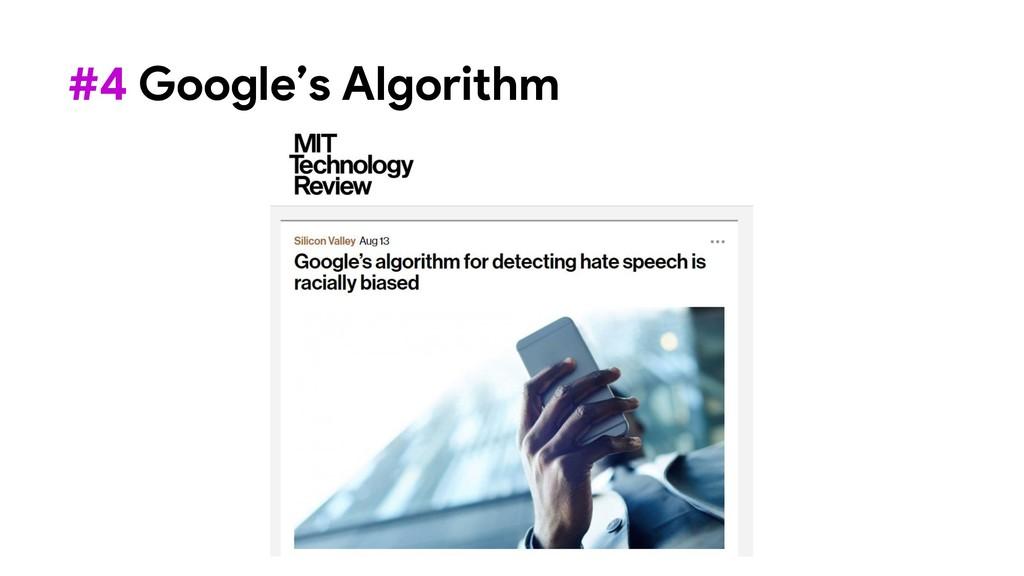 #4 Google's Algorithm