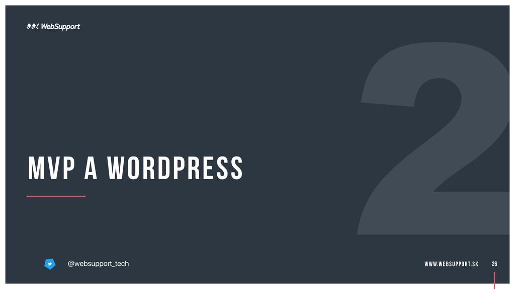 MVP a WordPress 26 @websupport_tech www.websupp...