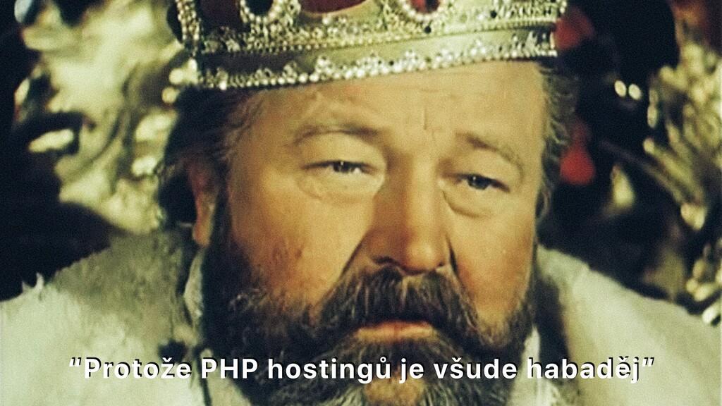 """""""Protože PHP hostingů je všude habaděj"""""""