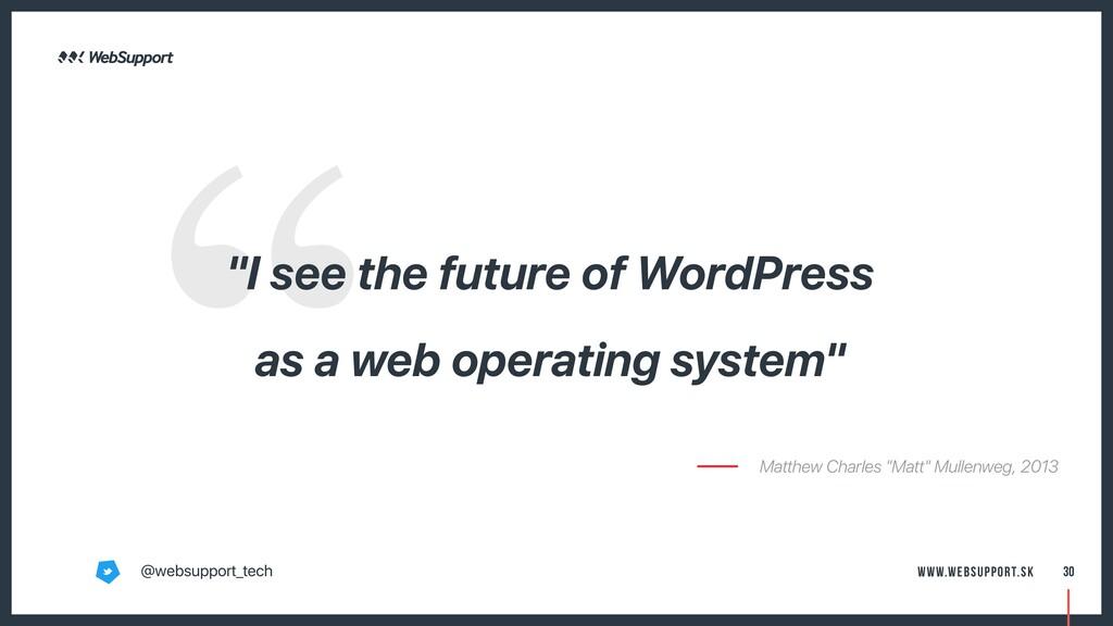 """I see the future of WordPress as a web operati..."