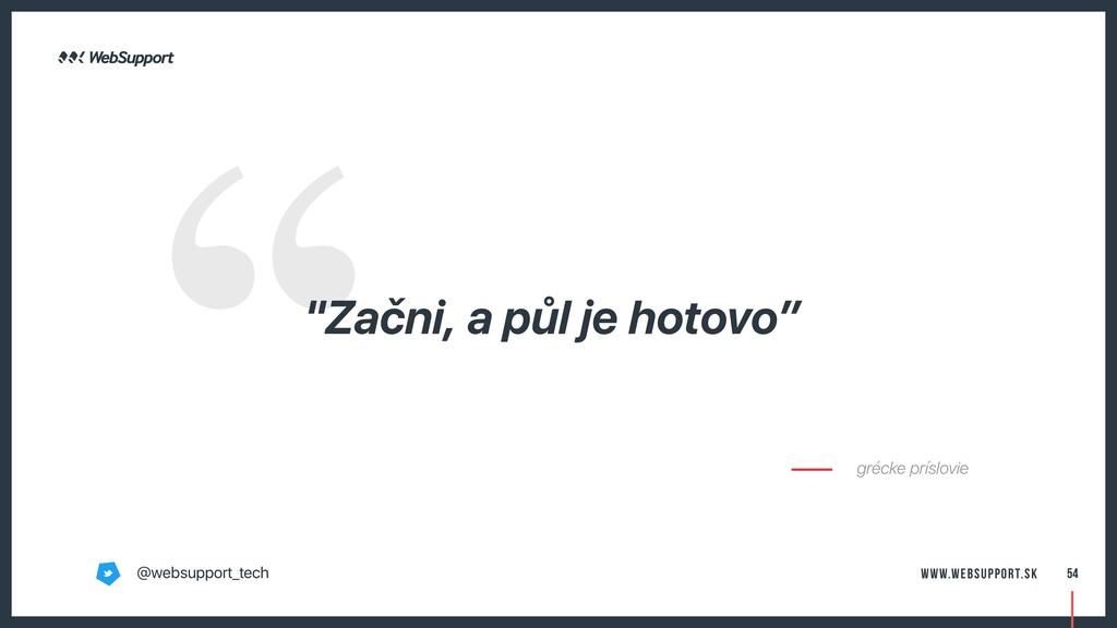 """""""Začni, a půl je hotovo"""" grécke príslovie 54 @w..."""