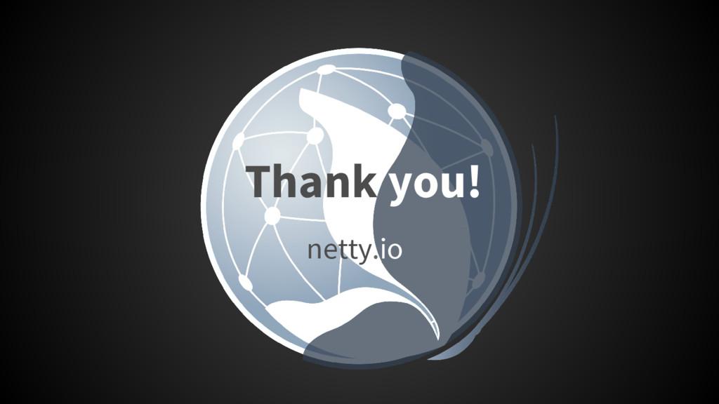 Thank you! netty.io
