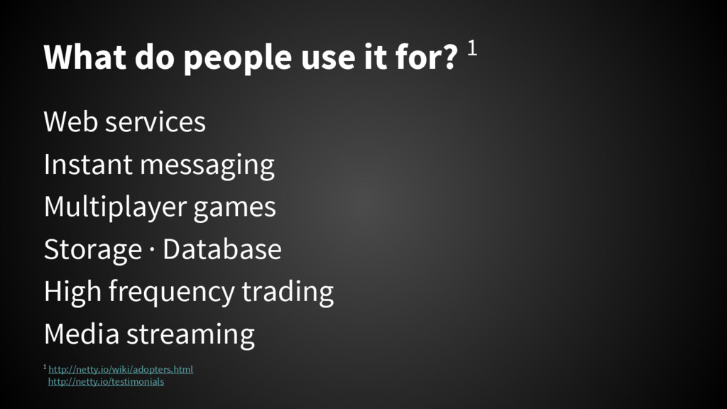 What do people use it for? 1 Web services Insta...