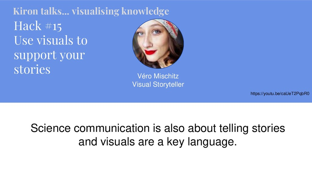 Hack #15 Use visuals to support your stories Vé...