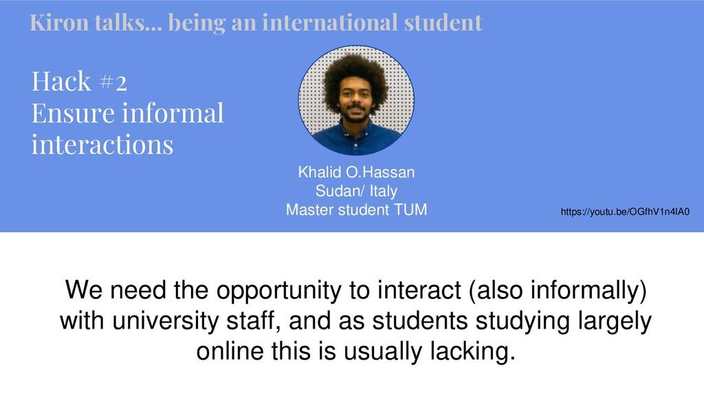 Hack #2 Ensure informal interactions Khalid O.H...