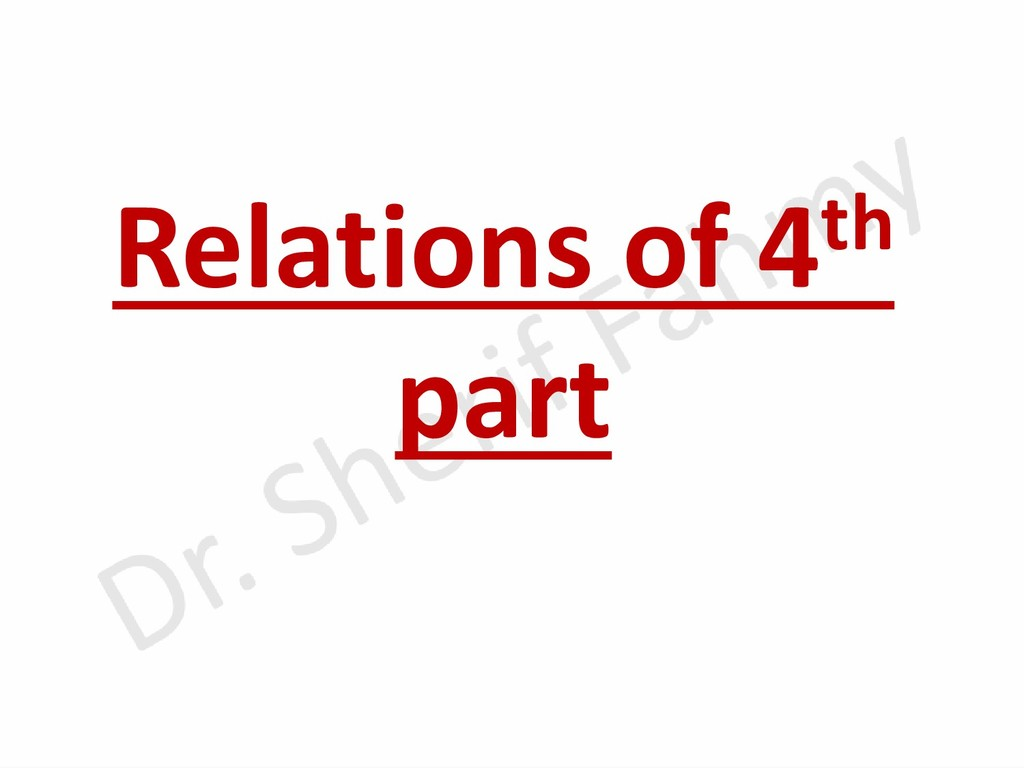 Relations of 4th part
