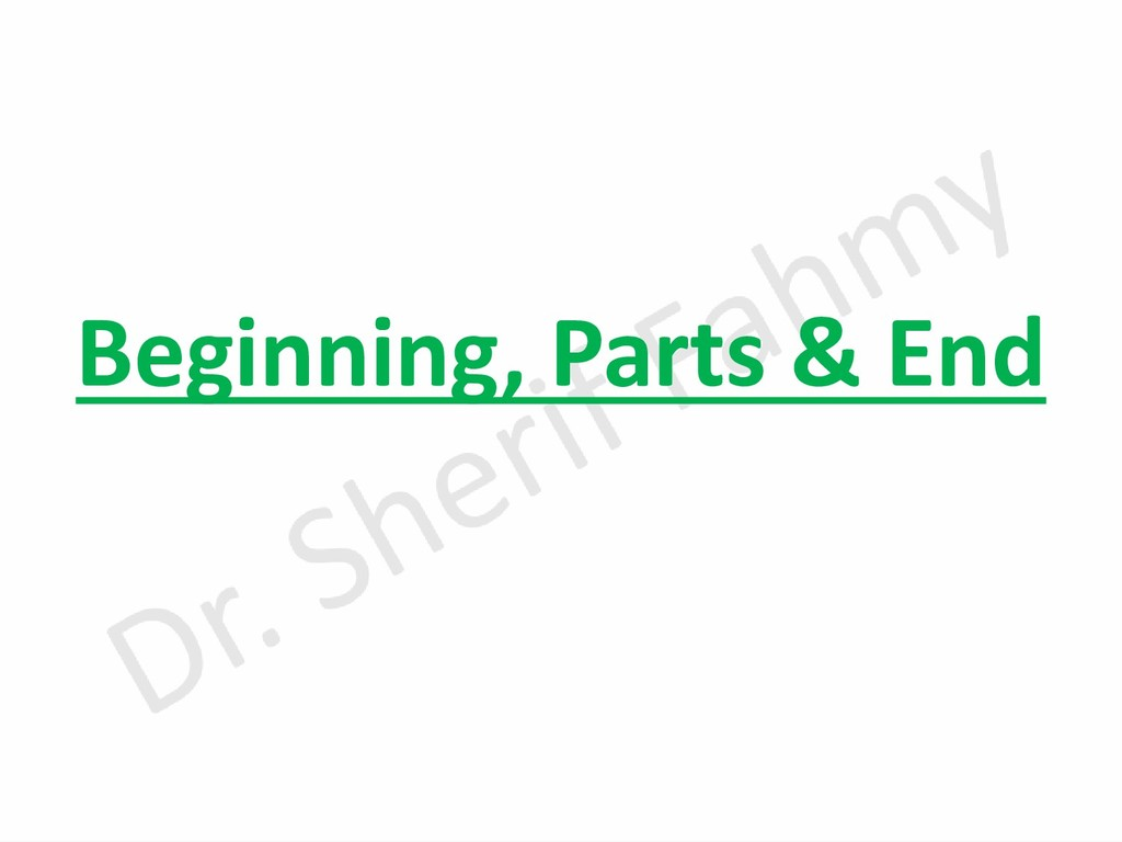 Beginning, Parts & End