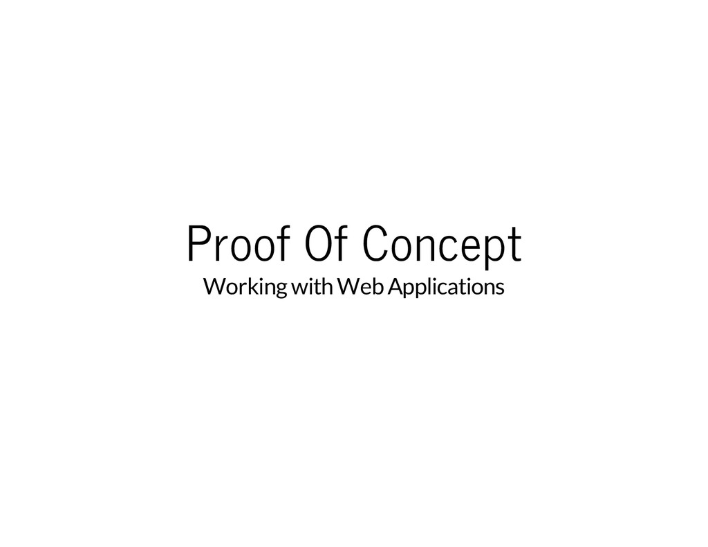 Proof Of Concept Working with Web Applications