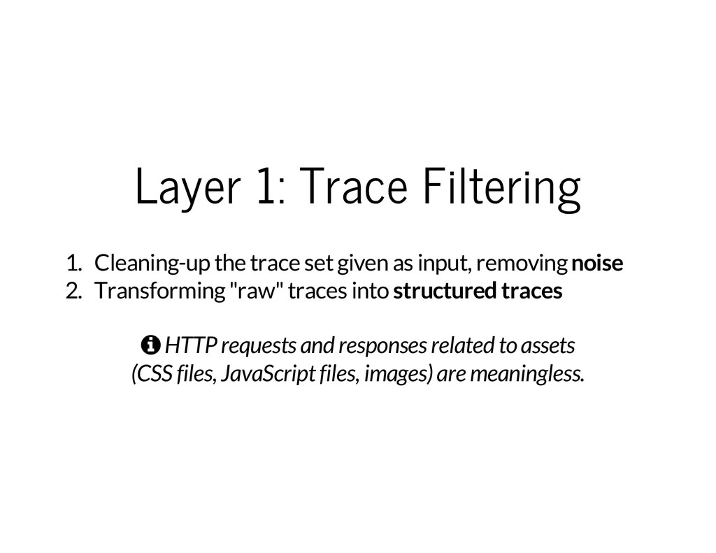 Layer 1: Trace Filtering 1. Cleaning-up the tra...