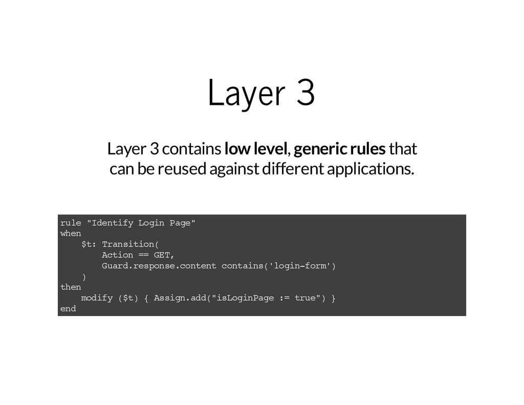 Layer 3 Layer 3 contains low level, generic rul...