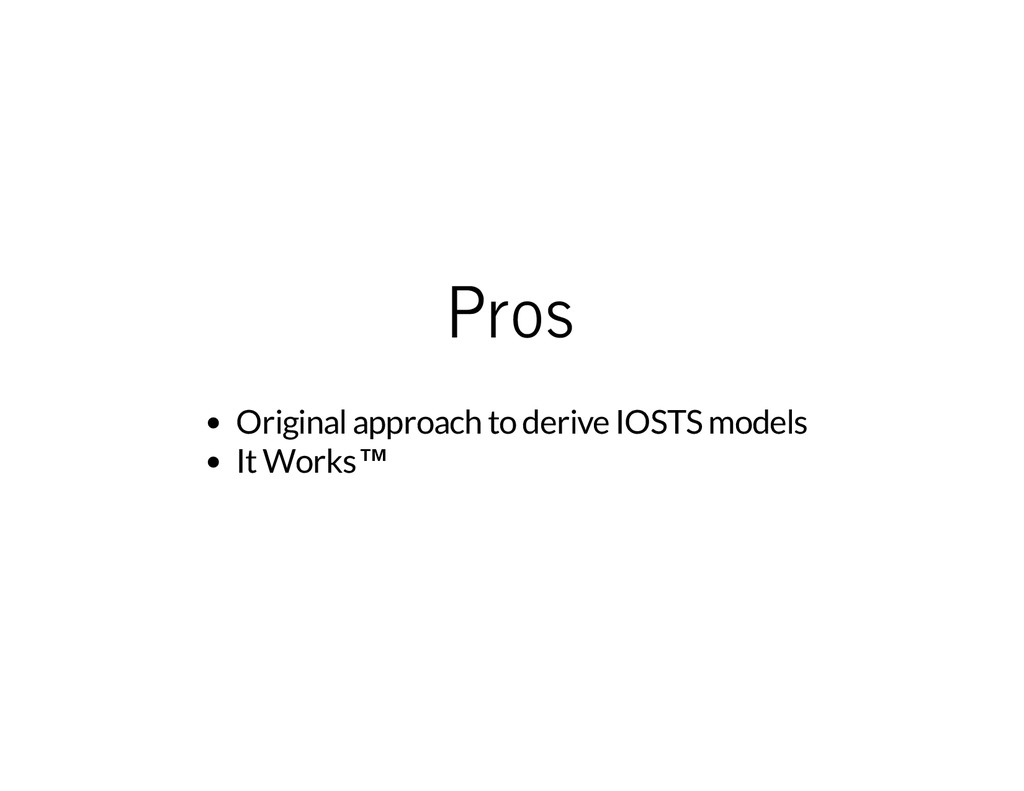 Pros Original approach to derive IOSTS models I...