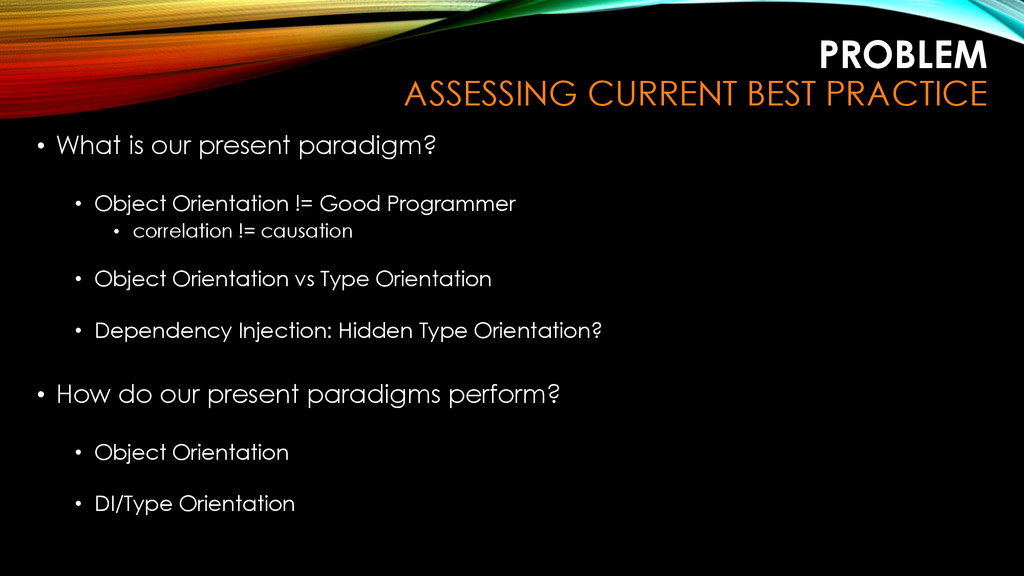 PROBLEM ASSESSING CURRENT BEST PRACTICE • What ...