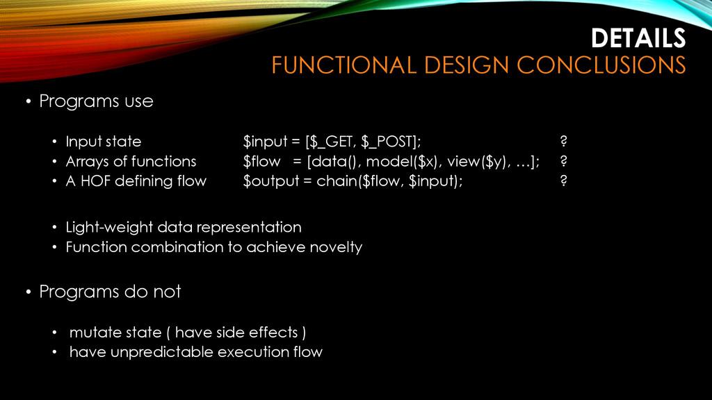 DETAILS FUNCTIONAL DESIGN CONCLUSIONS • Program...