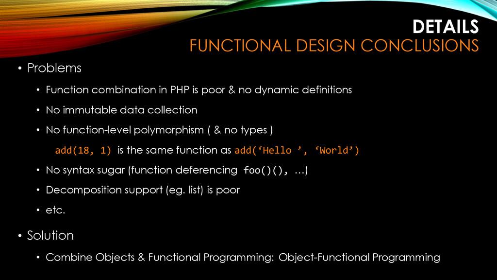 DETAILS FUNCTIONAL DESIGN CONCLUSIONS • Problem...