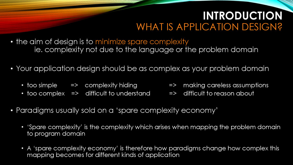 INTRODUCTION WHAT IS APPLICATION DESIGN? • the ...