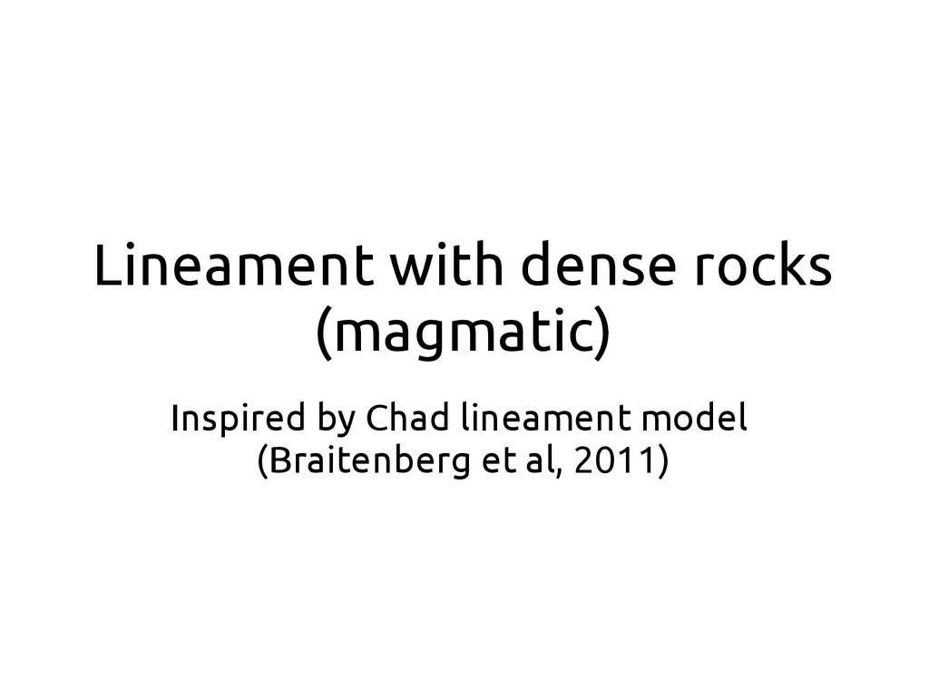 Lineament with dense rocks (magmatic) Inspired ...