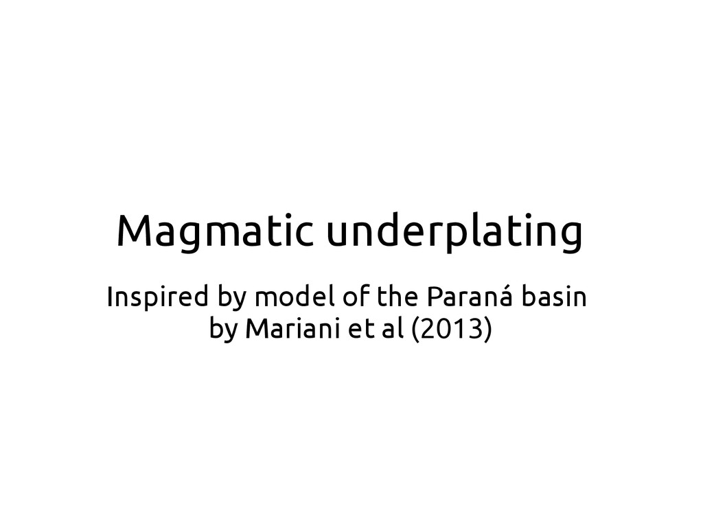 Magmatic underplating Inspired by model of the ...