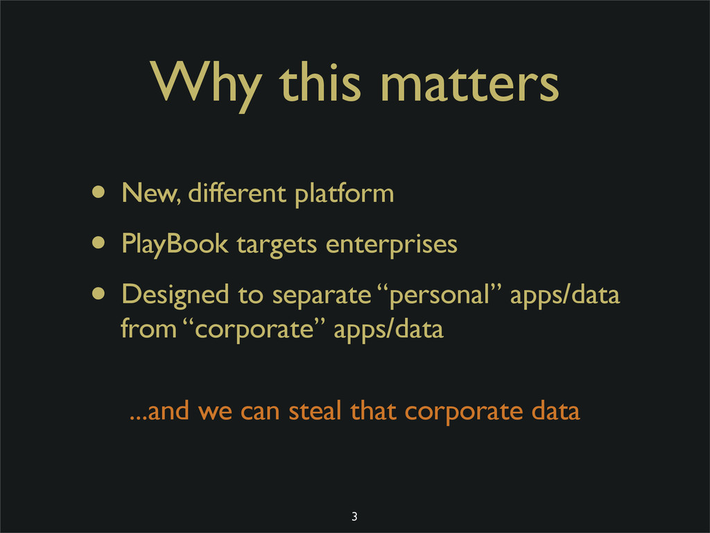 Why this matters • New, different platform • Pl...