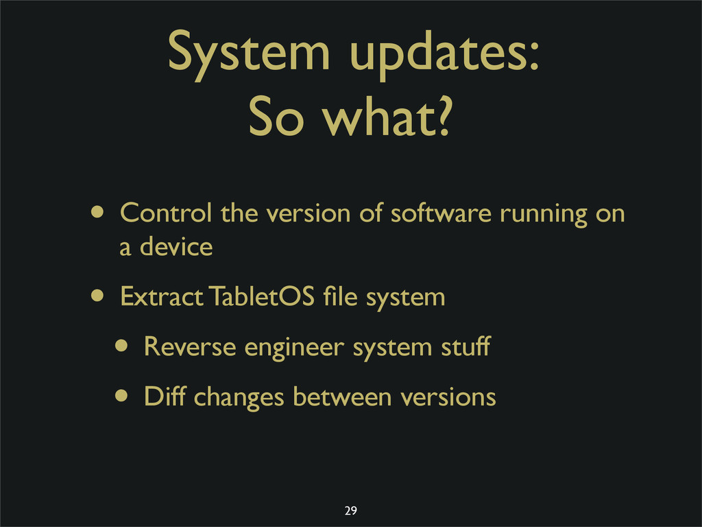 System updates: So what? • Control the version ...