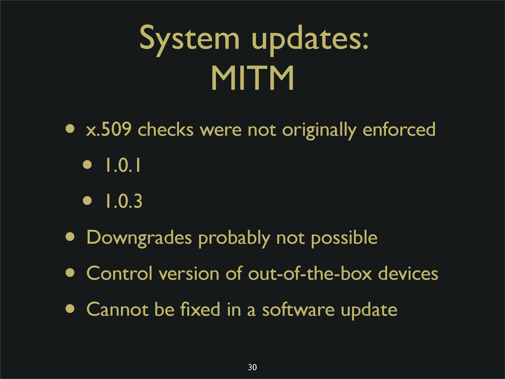System updates: MITM • x.509 checks were not or...