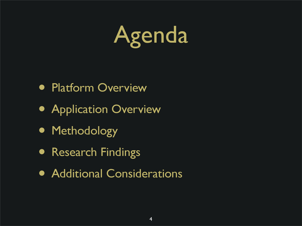 Agenda • Platform Overview • Application Overvi...