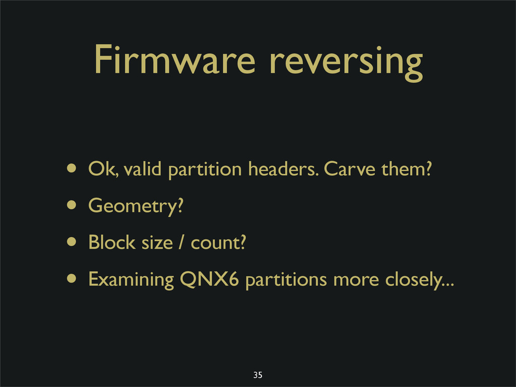Firmware reversing • Ok, valid partition header...