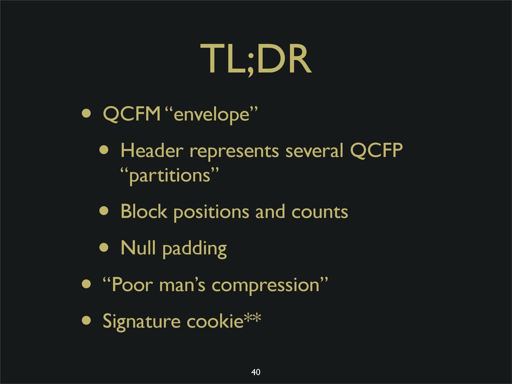 """TL;DR • QCFM """"envelope"""" • Header represents sev..."""