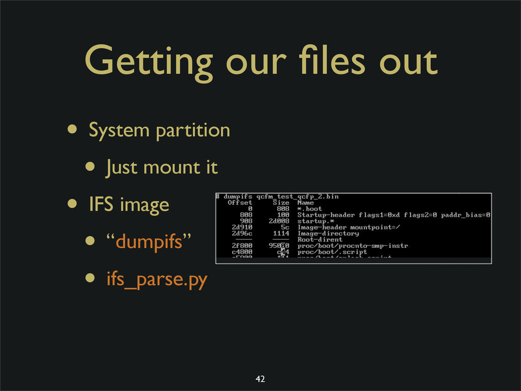 Getting our files out • System partition • Just ...