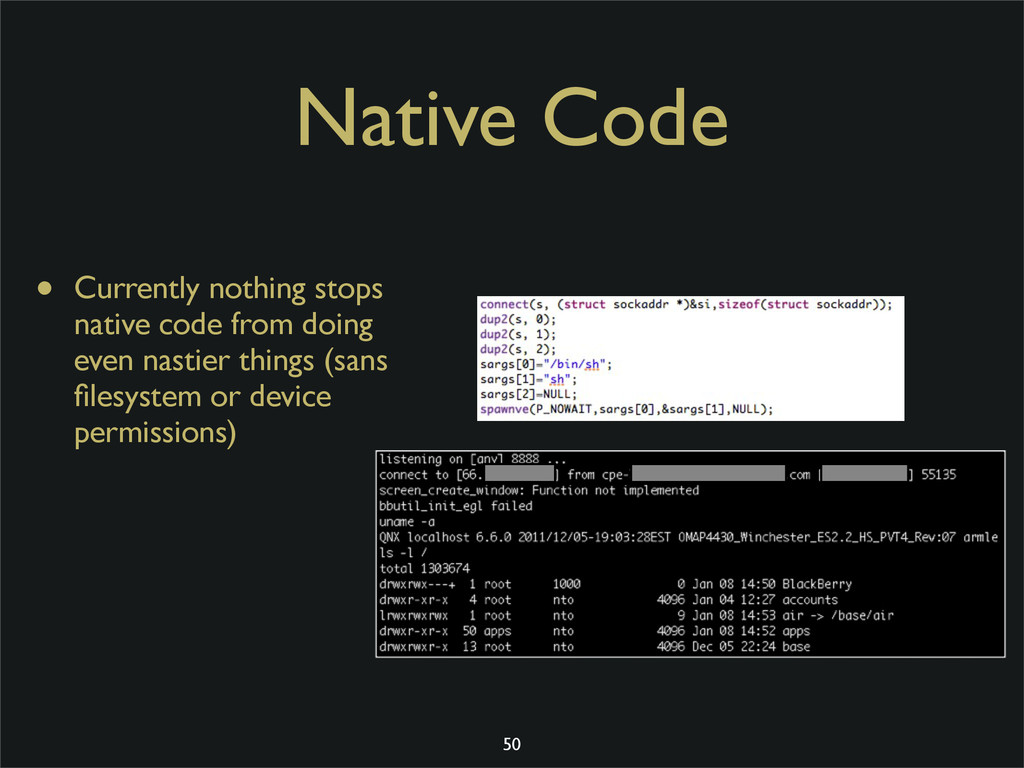 Native Code • Currently nothing stops native co...