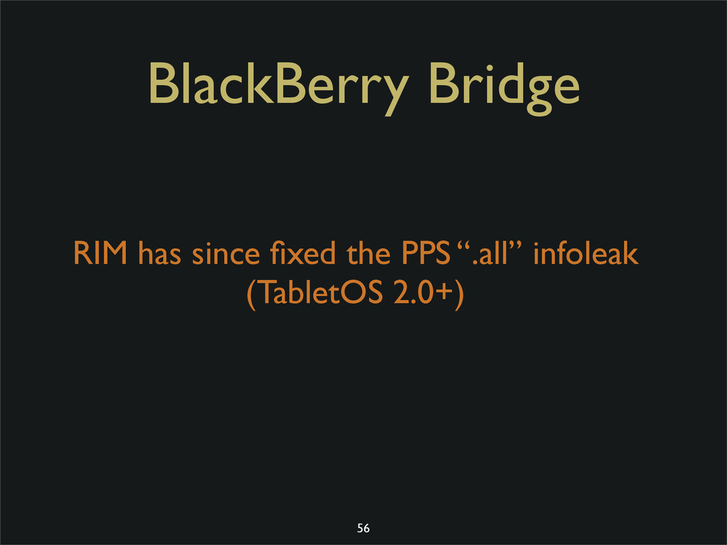 "BlackBerry Bridge RIM has since fixed the PPS ""...."