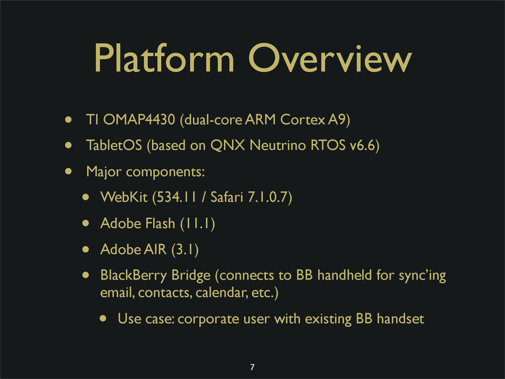 Platform Overview • TI OMAP4430 (dual-core ARM ...