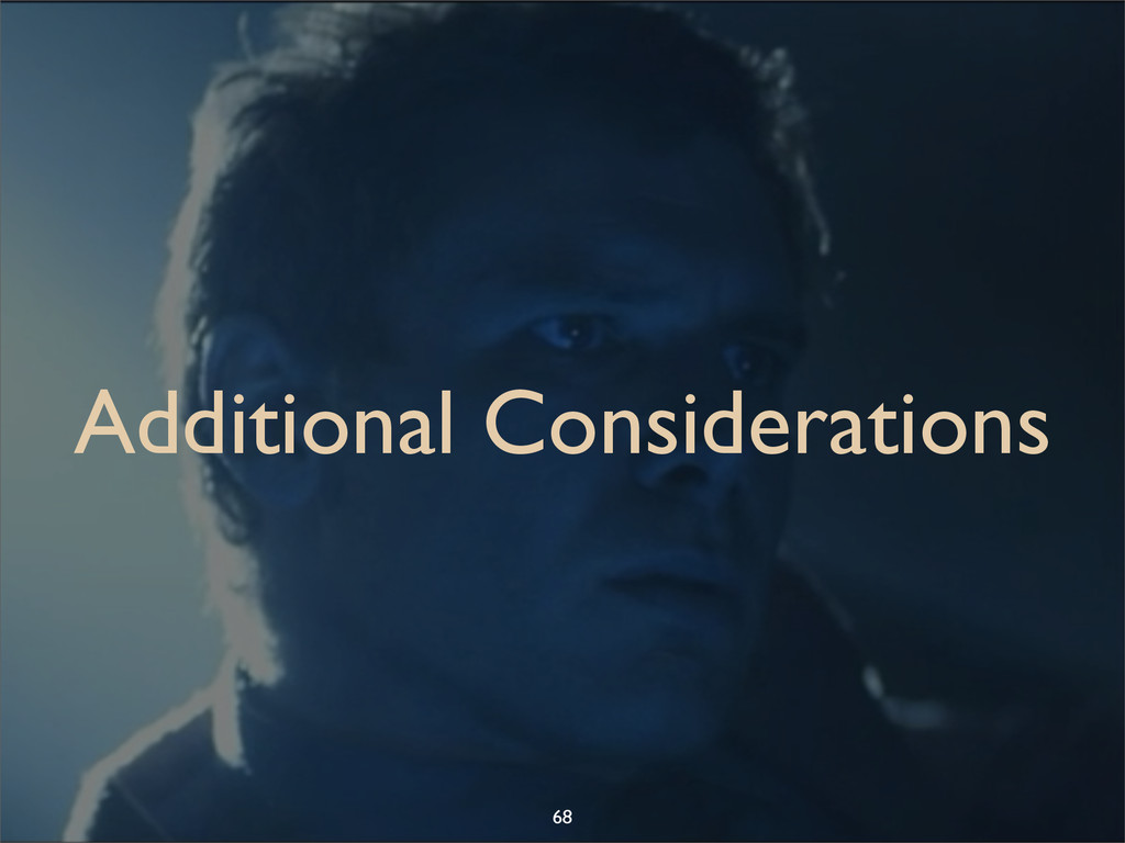 Additional Considerations 68
