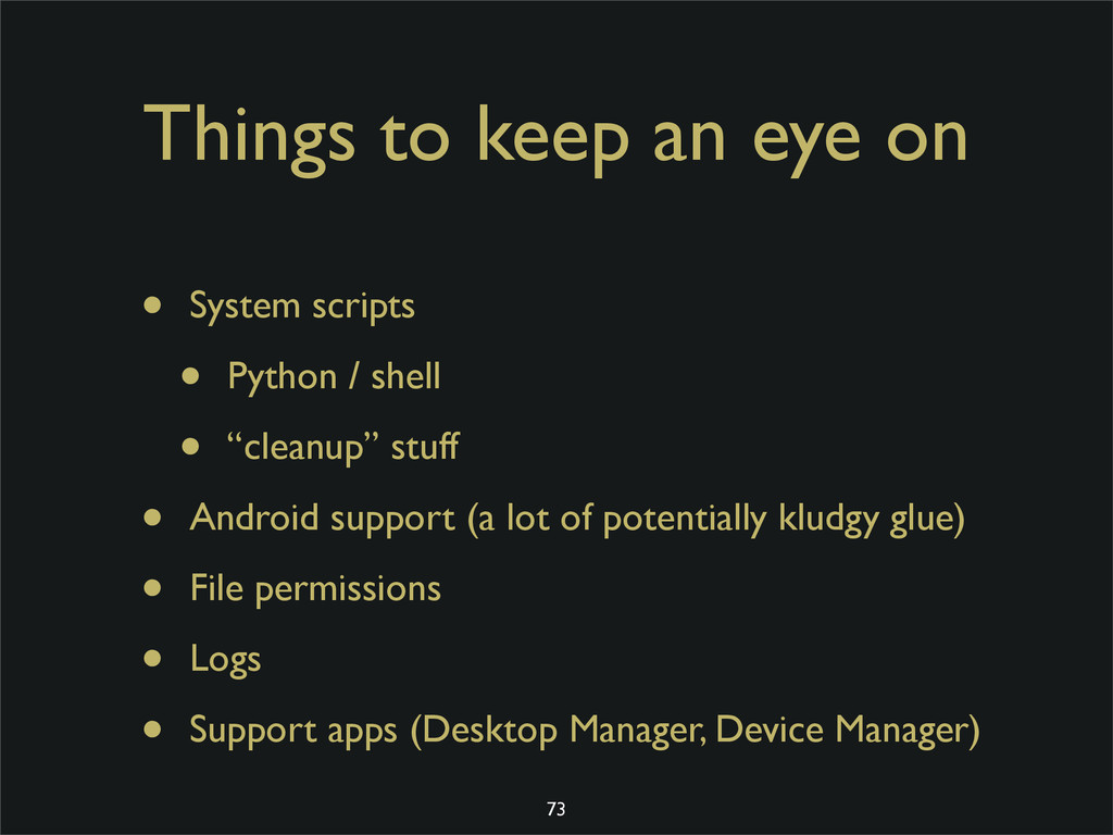 Things to keep an eye on • System scripts • Pyt...