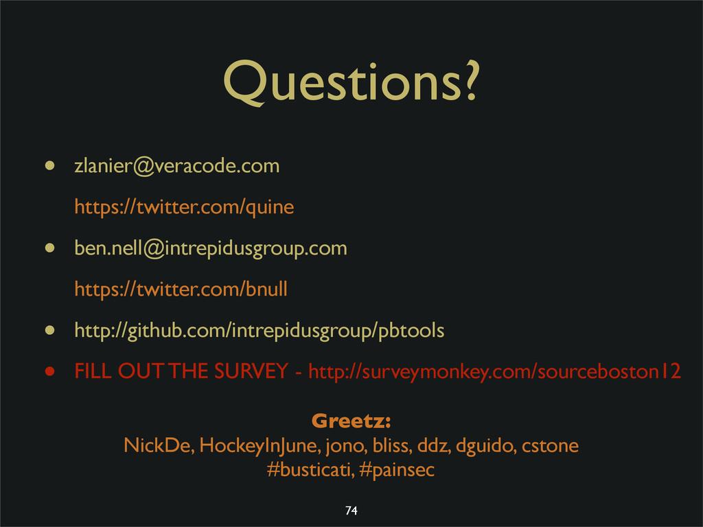 Questions? • zlanier@veracode.com https://twitt...