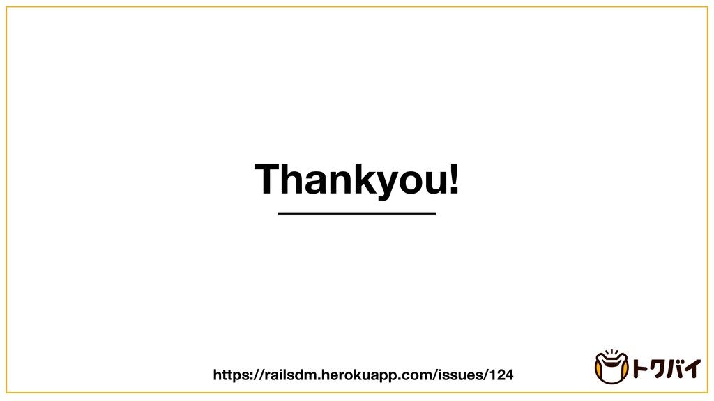 Thankyou! https://railsdm.herokuapp.com/issues/...