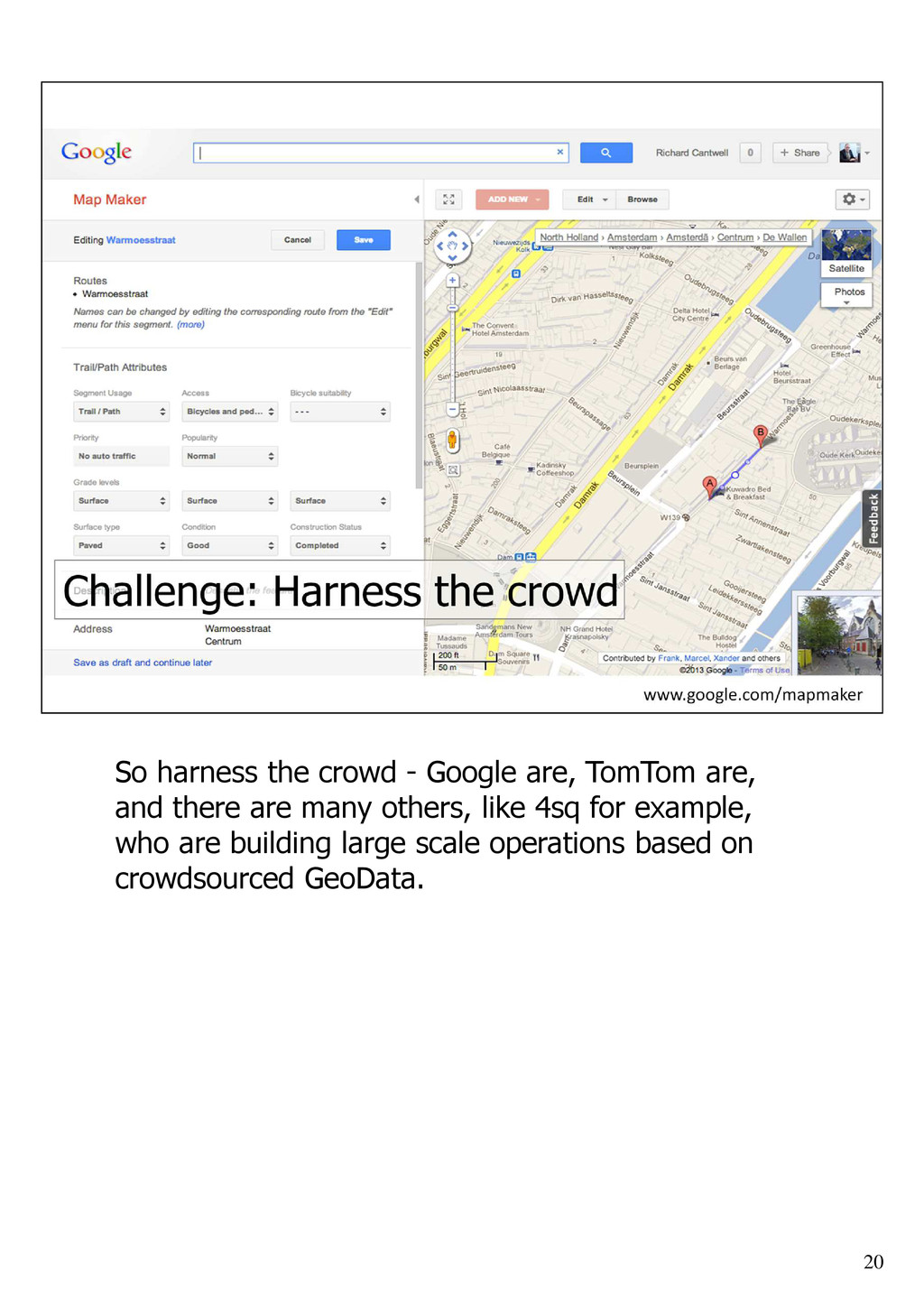 20 So harness the crowd - Google are, TomTom ar...